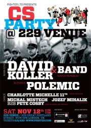CS PARTY @ 229 VENUE SO SKUPINAMI DAVID KOLLER BAND A POLEMIC